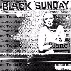 Black Sunday- Tronic Blanc CD (Sale price!)