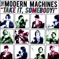 Modern Machines- Take It, Somebody! CD (Sale price!)