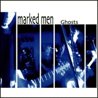Marked Men- Ghosts LP