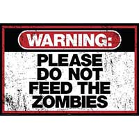 Warning, Please Do No Feed The Zombies poster