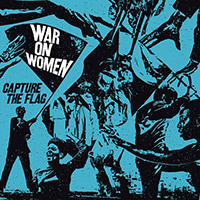 War On Women- Capture The Flag LP
