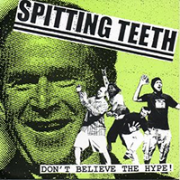 "Spitting Teeth- Don't Believe The Hype 7"" (Sale price!)"