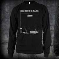 His Hero Is Gone- Monuments To Thieves on a black LONG SLEEVE ringspun cotton shirt
