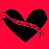 Bikini Kill- Revolution Girl Style Now LP