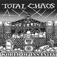 Total Chaos- World Of Insanity LP (Only 500 pressed)