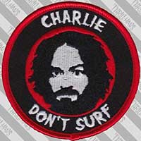 Charlie Don't Surf Embroidered Patch by Thrillhaus (ep458)