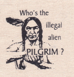 Who's The Illegal Alien, Pilgrim? cloth patch (cp125)