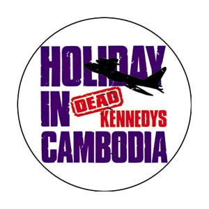 Dead Kennedys- Holiday In Cambodia pin (pinX196)