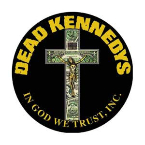Dead Kennedys- In God We Trust, Inc pin (pinX197)