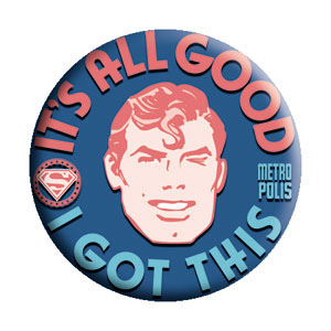 DC Comics- It's All Good, I Got This (Superman) pin (pinX185)