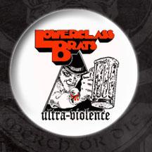Lower Class Brats- Ultra Violence pin (pinX53)
