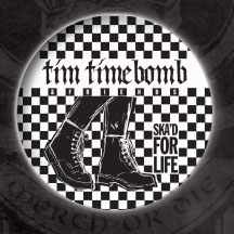 Tim Timebomb- Ska'd For Life pin (pinX84)