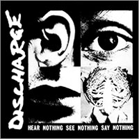 Discharge- Hear Nothing sticker (st476) (Sale price!)