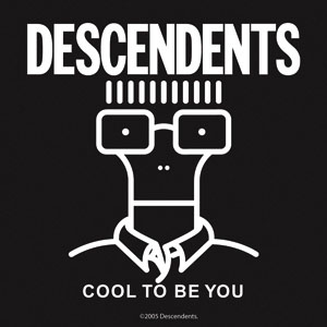 Descendents- Cool To Be You sticker (st475)