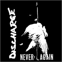 Discharge- Never Again sticker (st318)