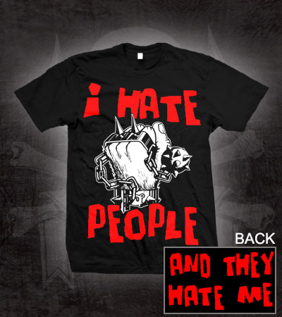 Anti Nowhere League- I Hate People (Fist) on front, And They Hate Me on back on a black shirt (Sale price!)