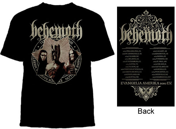 Behemoth- Band Pic (White Logo) on front, Evangelia Amerika on back on a black shirt (Sale price!)