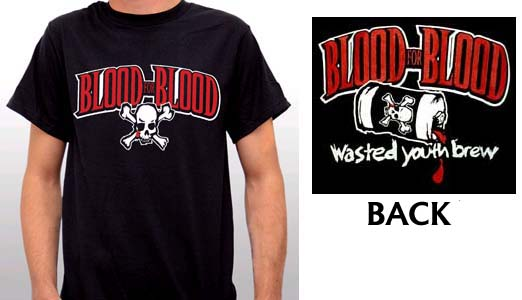 Blood For Blood- Skull And Logo on front, Wasted Youth Brew on back on a black shirt