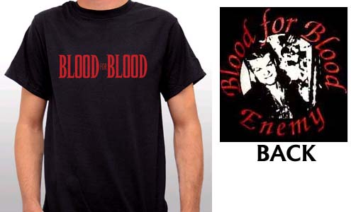 Blood For Blood- Logo on front, Enemy Cover on back on a black shirt