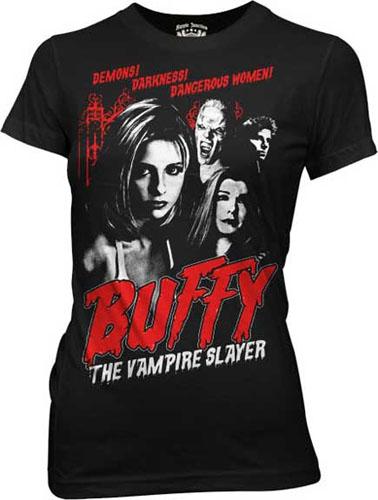 Buffy The Vampire Slayer- Demons! Darkness! Dangerous Women! on a black girls fitted shirt