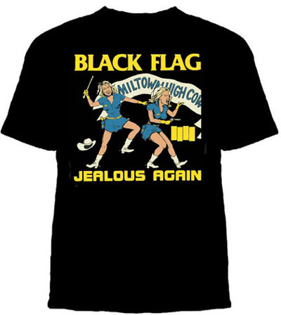 Black Flag- Jealous Again on a black shirt