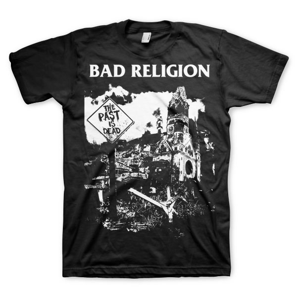 Bad Religion- The Past Is Dead on a black shirt