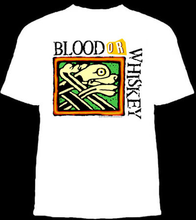 Blood Or Whiskey- Wolfhound on a white shirt (Sale price!)
