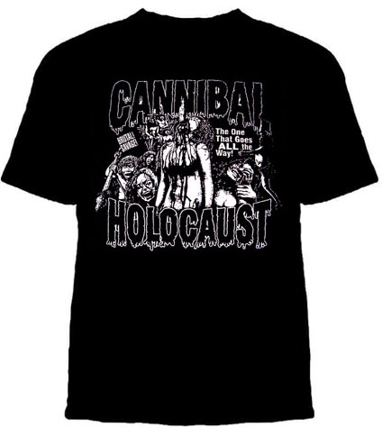 Cannibal Holocaust- The One That Goes ALL the Way! on a black shirt
