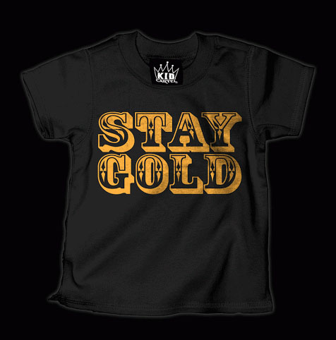 Stay Gold on a black kids shirt by Cartel Ink - SALE sz Youth Lg only