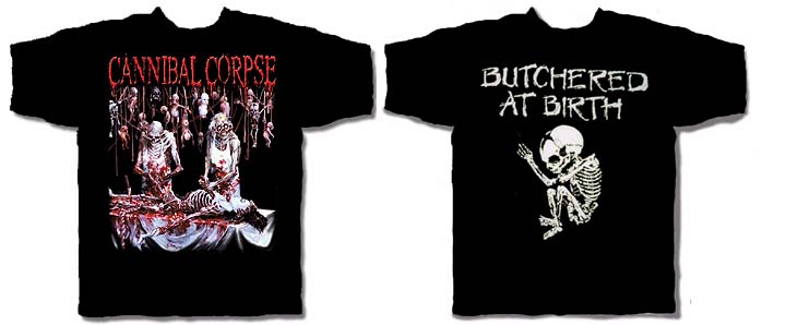 Cannibal Corpse- Skeleton Slaughter on front, Butchered At Birth on back on a black shirt