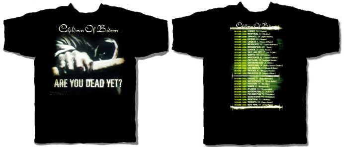 Children Of Bodom- Are You Dead Yet? on front, Tour Dates on back on a black shirt (Sale price!)