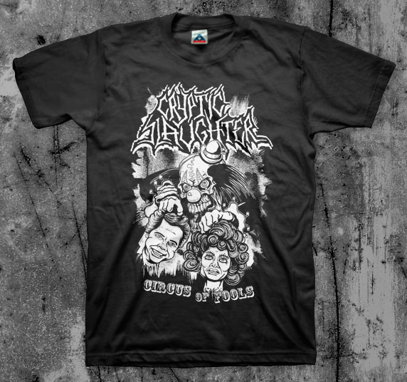 Cryptic Slaughter- Circus Of Fools on a black shirt