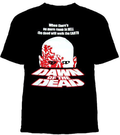 Dawn of The Dead- When Hell Is Full on a black shirt