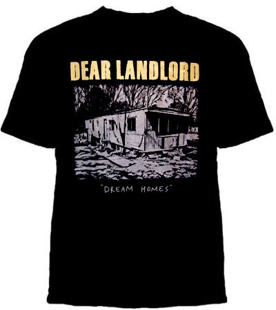 Dear Landlord- Dream Homes on a black shirt