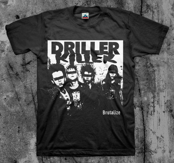 f324c4c3d79329 Driller Killer- Brutalize on a black shirt. Quick View
