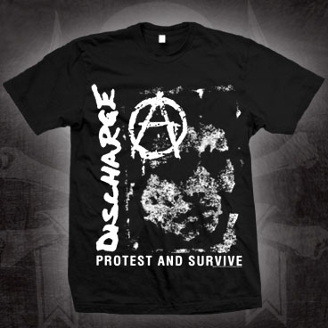 Discharge- Protest And Survive on a black shirt (Sale price!)