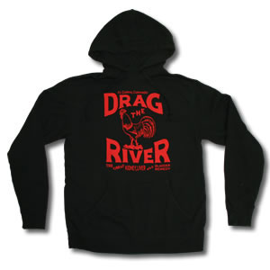 Drag The River- Cock on a black hooded sweatshirt (Sale price!)