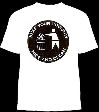 Keep Your Country Nice And Clean on a white shirt