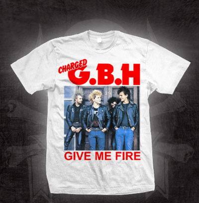 GBH- Give Me Fire on a white shirt (Sale price!)