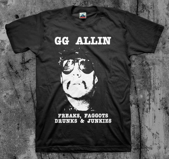 GG Allin- Freaks Faggots Drunks And Junkies (Face) on a black shirt
