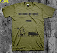 His Hero Is Gone- Monuments To Thieves shirt (Various Color Ts)