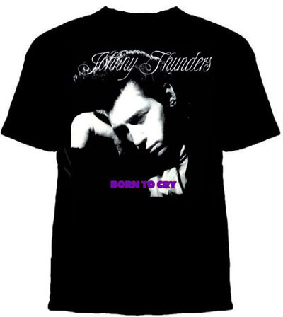 Johnny Thunders- Born To Cry on a black ringspun cotton shirt (Sale price!)
