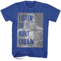 Kurt Cobain- Listen To Kurt Cobain on a royal blue shirt (Sale price!)