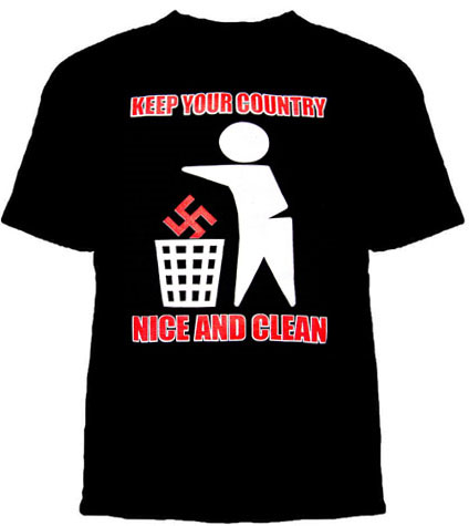 Anti Nazi- Keep Your Country Nice And Clean on a black shirt