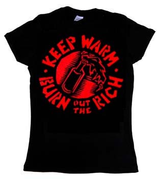 Keep Warm, Burn Out The Rich on a black girls fitted shirt