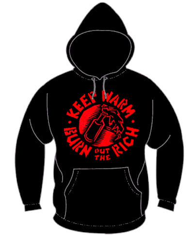 Keep Warm, Burn Out The Rich on a black hooded sweatshirt
