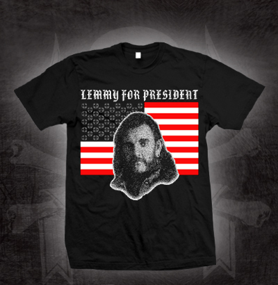 Lemmy For President on a black shirt (Motorhead) (Sale price!)