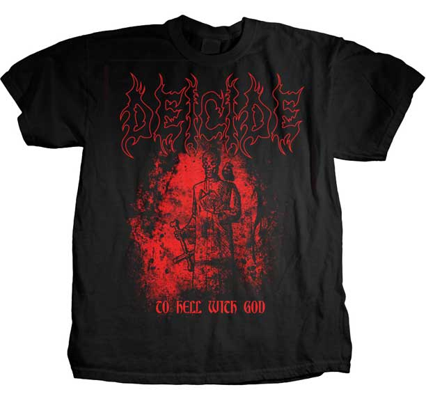 Deicide- To Hell With God on a black shirt