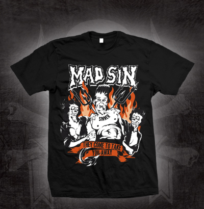 Mad Sin- They Come To Take You Away on a black shirt (Sale price!)