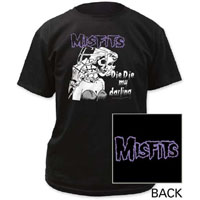 Misfits- Die Die My Darling on front, Logo on back on a black shirt